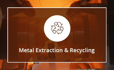 Metal Extraction & Recycling